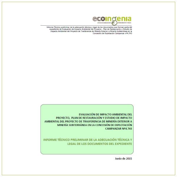 Informe técnico preliminar de la adecuación técnica y legal de los documentos que forman parte del expediente de Evaluación de Impacto Ambiental del Proyecto de transferencia de minería exterior a subterránea en la concesión de explotación Campanzar.